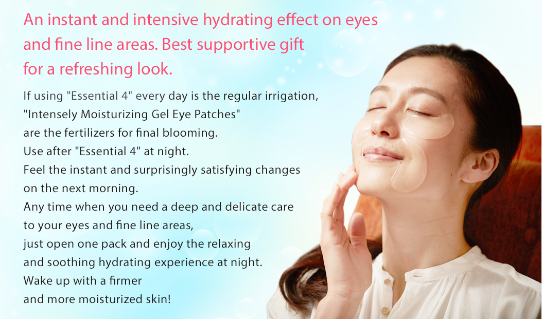 An instant and intensive hydrating effect on eyes and fine line areas. Best supportive gift for a refreshing look. If using