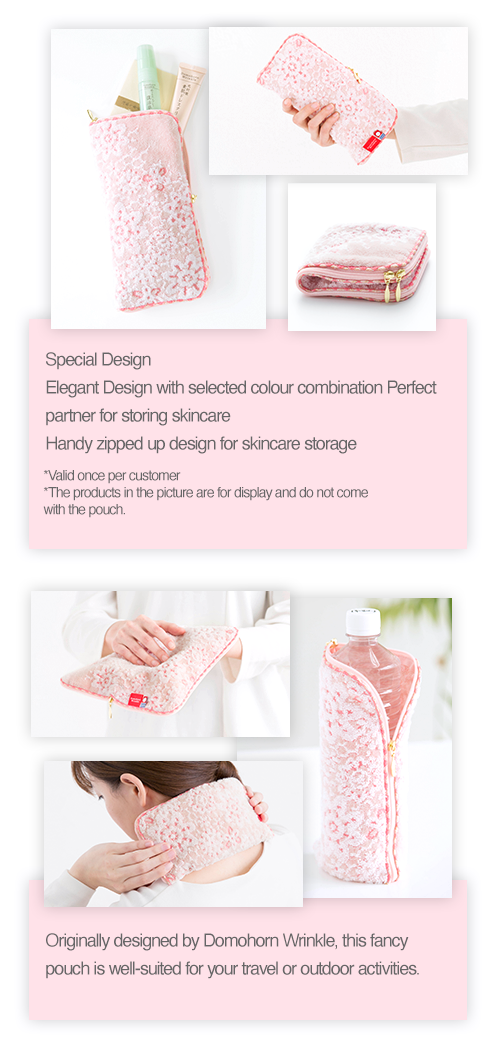 Special Design Elegant Design with selected colour combination Perfect partner for storing skincare Handy zipped up design for skincare storage *Valid once per customer *The products in the picture are for display and do not come with the pouch. Originally designed by Domohorn Wrinkle, this fancy pouch is well-suited for your travel or outdoor activities.