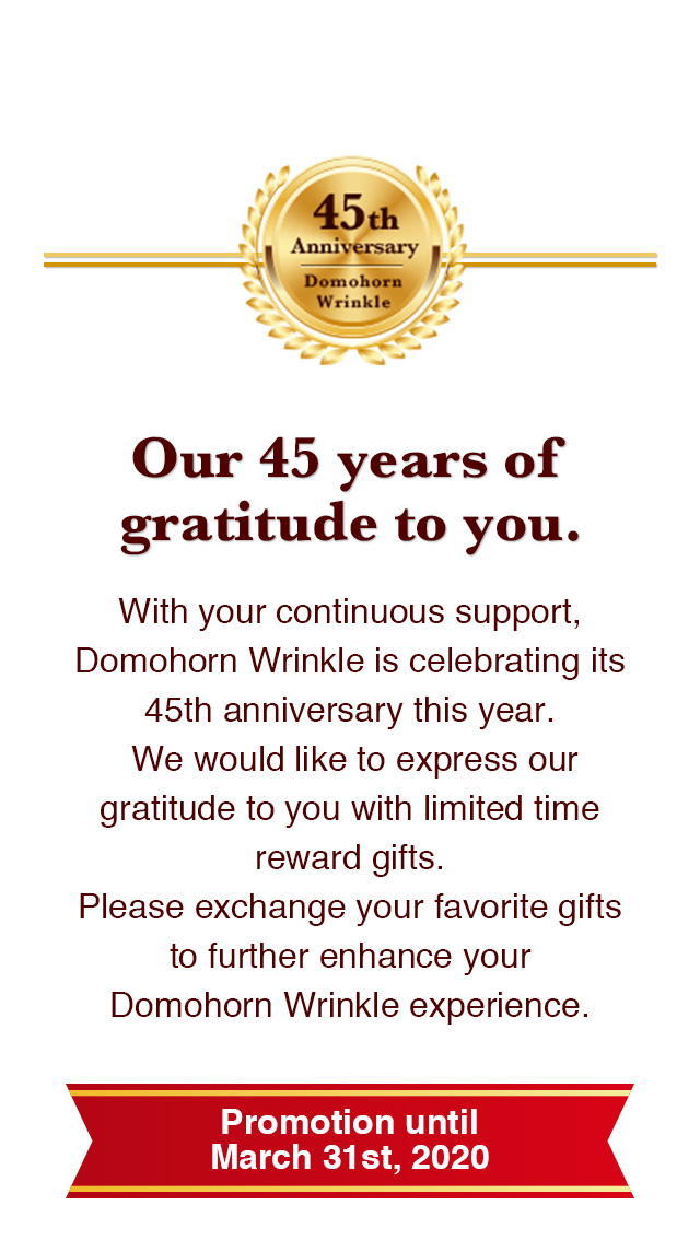 Our 45 years of gratitude to you. Promotion until March 31st, 2020