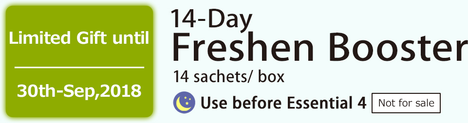 Limited Gift until 30th-Sep,2018 14-Day Freshen Booster 14 sachets/ box Use before Essential 4 Not for sale