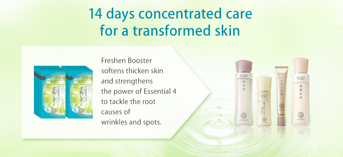 14 days concentrated care for a transformed skin Freshen Booster softens thicken skin and strengthens the power of Essential 4 to tackle the root causes of wrinkles and spots.