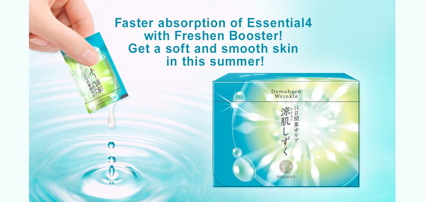 Faster absorption of Essential 4 with Freshen Booster! Get a soft and smooth skin in this summer!