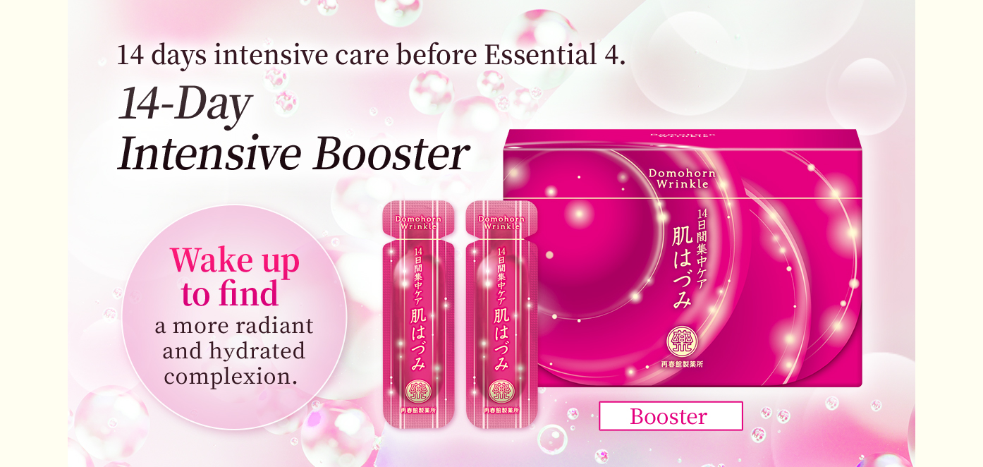 14 days intensive care before Essential 4. 14-Day Intensive Booster Wake up to find a more radiant and hydrated complexion. Booster