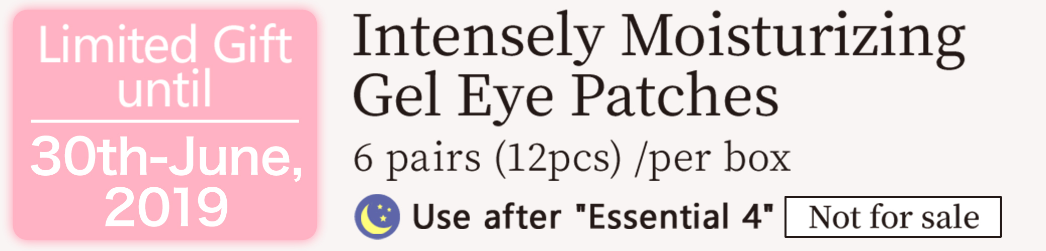 Limited Gift until 30th-June,2019 Intensely Moisturizing Gel Eye Patches 6 pairs (12pcs) /per box Use after
