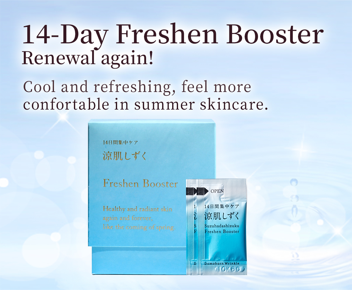 14-Day Freshen Booster. Cool and refreshing, feel more confortable in summer skincare.